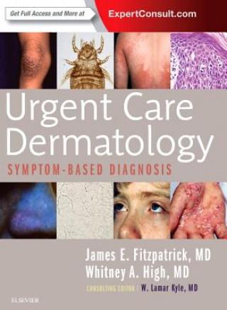 Carte Urgent Care Dermatology: Symptom-Based Diagnosis James E. Fitzpatrick