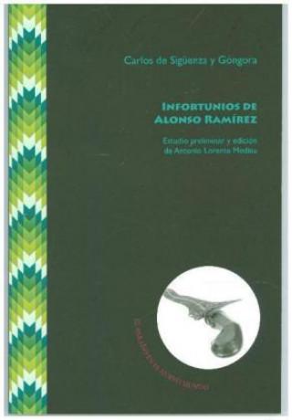 Könyv Infortunios de Alonso Ramírez Antonio Lorente Medina