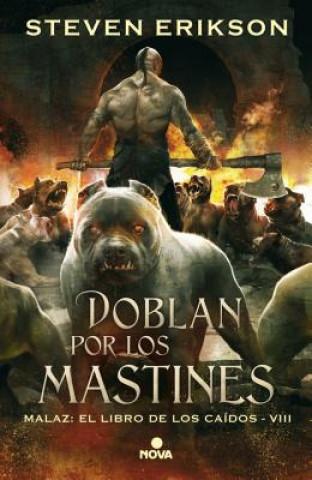 Könyv Doblan Por Los Mastines/ Toll the Hounds Steven Erikson