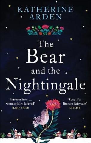 Carte Bear and The Nightingale Katherine Arden