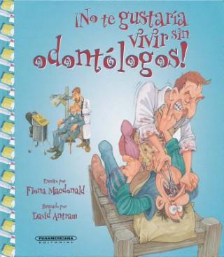 Könyv No Te Gustaria Vivir Sin Odontologos! Fiona MacDonald