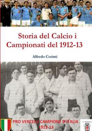 Carte Storia Del Calcio I Campionati Del 1912-13 Alfredo Corinti