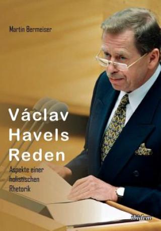 Carte V clav Havels Reden. Aspekte einer holistischen Rhetorik Martin Bermeiser