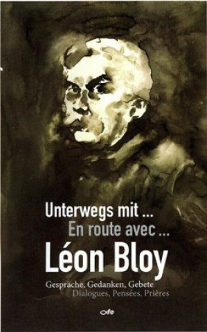 Carte Unterwegs mit Léon Bloy Alexander Pschera