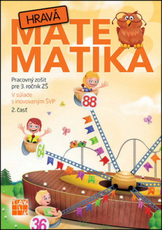 Hravá matematika 3 - 2.diel Pracovný zošit