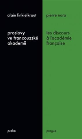 Proslovy ve francouzské akademii / Les discours á ĺacadémie francaise
