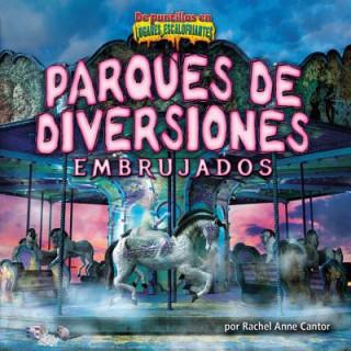 Könyv Parques de Diversiones Embrujados = Haunted Amusement Parks Rachel Anne Cantor