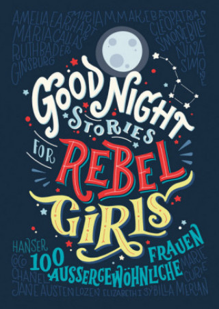 Good Night Stories for Rebel Girls. Bd.1