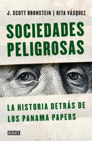 Carte Sociedades Peligrosas / Dangerous Societies: La Historia Detrás de Los Papeles de Panamá / The Story Behind the Panama Papers Bronstein