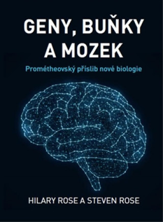 Geny, buňky a mozek
