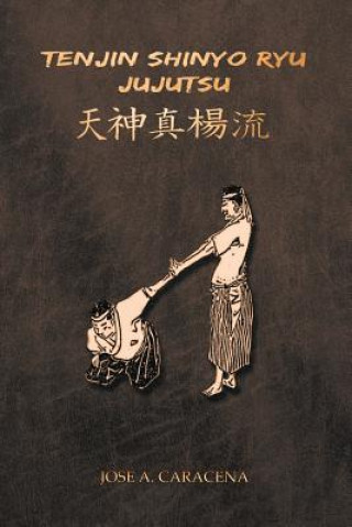 Carte Tenjin Shinyo Ryu Jujutsu (Espanol) Jose a. Caracena