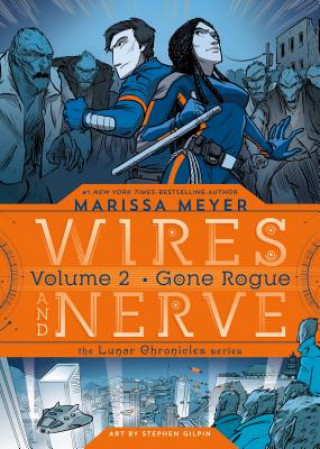 Wires and Nerve 02: Gone Rogue