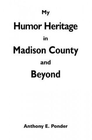 Carte MY HUMOR HERITAGE IN MADISON C Anthony E. Ponder