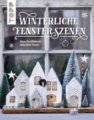 Kniha Winterliche Fensterszenen Maria Landes