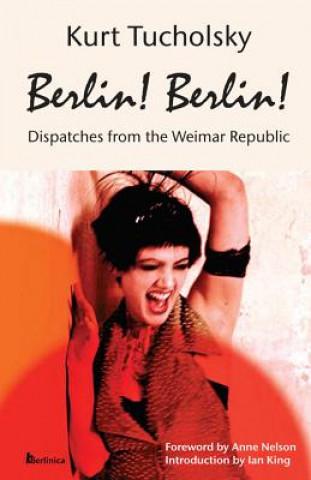 Kniha Berlin! Berlin! Kurt Tucholsky