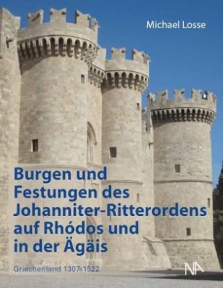 Könyv Burgen und Festungen des Johanniter-Ritterordens auf Rhodos und in der Ägäis (Griechenland 1307-1522) Michael Losse