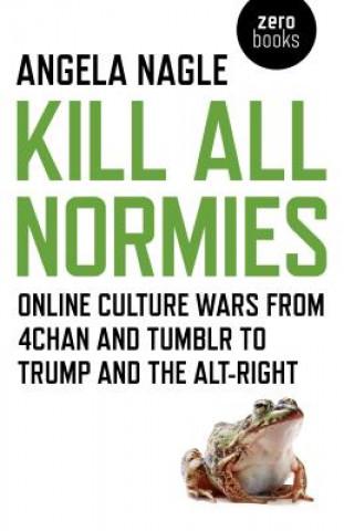 Carte Kill All Normies Angela Nagle