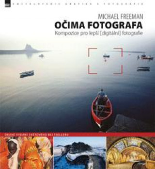 Očima fotografa – Kompozice pro lepší digitální fotografie (2. vydání)