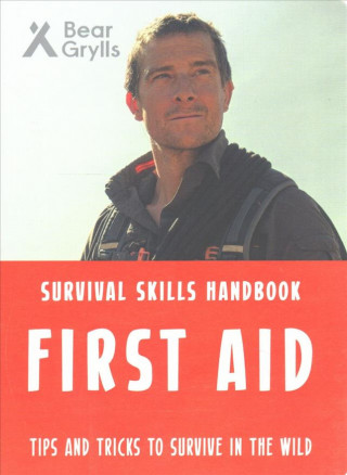 Bear Grylls Survival Skills: First Aid