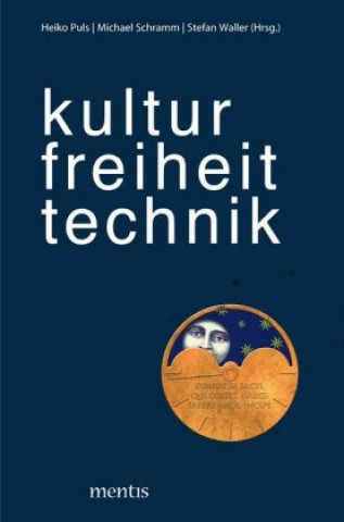 kultur - freiheit - technik
