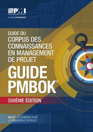 Kniha Guide du Corpus des connaissances en management de projet (guide PMBOK) Project Management Institute