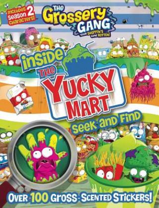 GROSSERY GANG INSIDE THE YUCKY