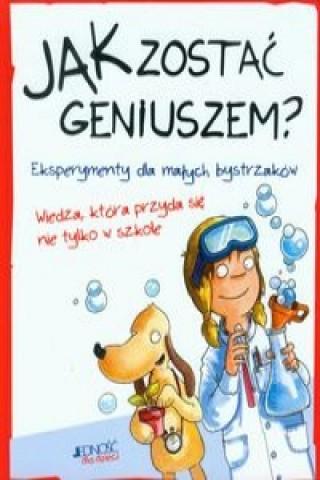 Jak zostać geniuszem?