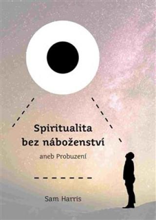 Spiritualita bez náboženství aneb Probuzení