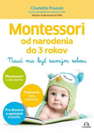 Kniha Montessori od narodenia do 3 rokov Charlotte Poussin