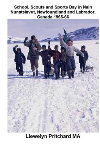 Carte School, Scouts and Sports Day in Nain Nunatsiavut, Newfoundland and Labrador, Canada 1965-66: Fotografía de la portada: caminata Scouts en el hielo; F Llewelyn Pritchard Ma