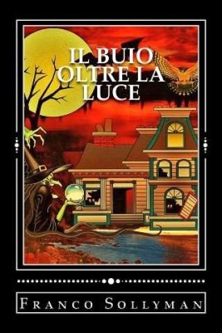 Kniha Il Buio Oltre La Luce Franco Sollyman