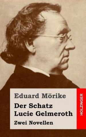 Der Schatz / Lucie Gelmeroth: Zwei Novellen