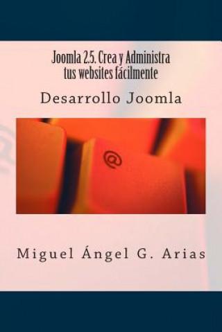 Carte Joomla 2.5. Crea y Administra tus websites fácilmente Miguel Angel G Arias