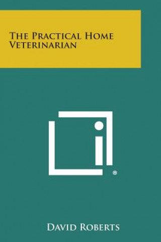The Practical Home Veterinarian
