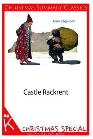 Castle Rackrent [Christmas Summary Classics]