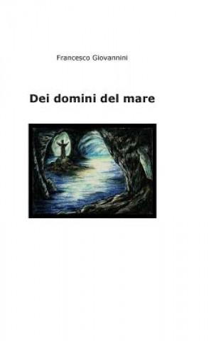 Carte Dei domini del mare Francesco Giovannini