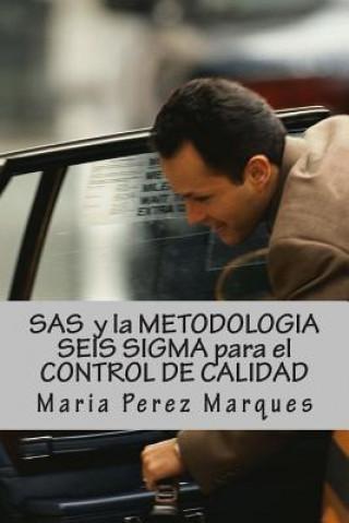 Carte SAS Y La Metodologia Seis SIGMA Para El Control de Calidad Maria Perez Marques