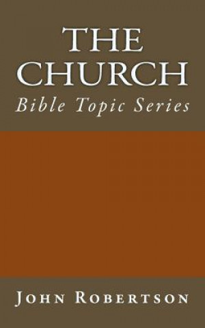 The Church: Bible Topic Series
