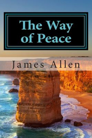 Carte The Way of Peace: (Annotated with Biography about James Allen) James Allen