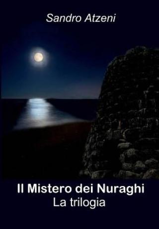 Carte Il Mistero Dei Nuraghi: la trilogia Sandro Atzeni