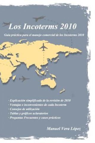 Carte Los Incoterms 2010: Guía paso a paso Manuel Vera Lopez