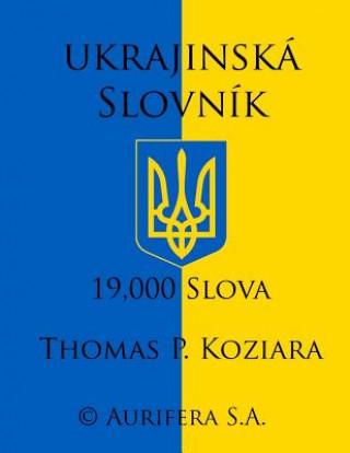 Carte Ukrajinska Slovnik Thomas P Koziara