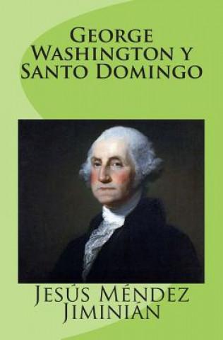 Carte George Washington Y Santo Domingo Jesus Mendez Jiminian