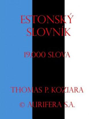 Carte Estonsky Slovnik Thomas P Koziara