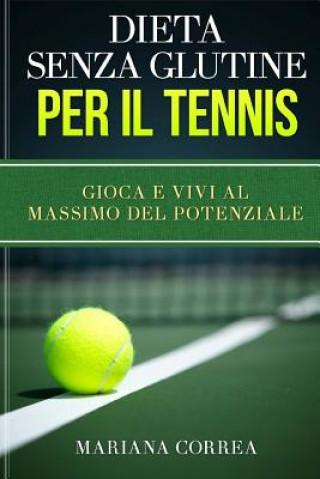 Carte DIETA SENZA GLUTINE Per il TENNIS: Gioca e Vivi al Massimo del Potenziale Mariana Correa