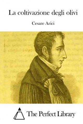 Kniha La Coltivazione Degli Olivi Cesare Arici