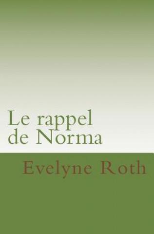 Carte Le Rappel de Norma Evelyne Roth