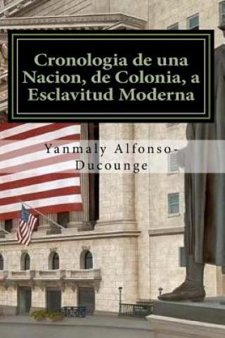 Carte Cronología de una Nación, de Colonia a Esclavitud Moderna: Esclavitud Moderna Yanmaly Alfonso-Ducounge