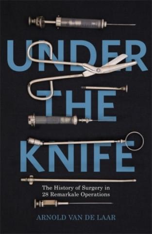 Carte Under the Knife Arnold van de Laar