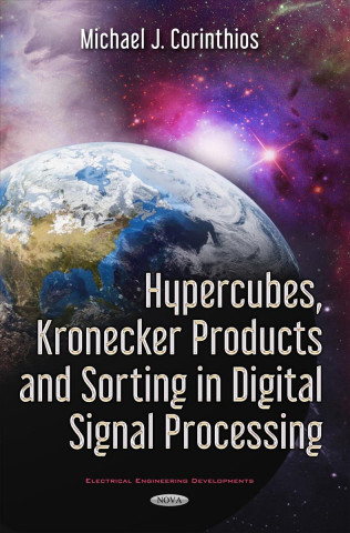 Hypercubes, Kronecker Products & Sorting in Digital Signal Processing